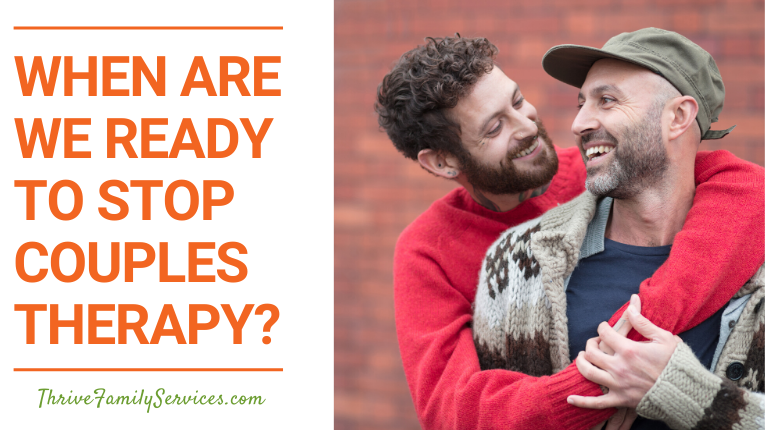 When are we ready to stop couples therapy? Denver Colorado Couples Therapy
