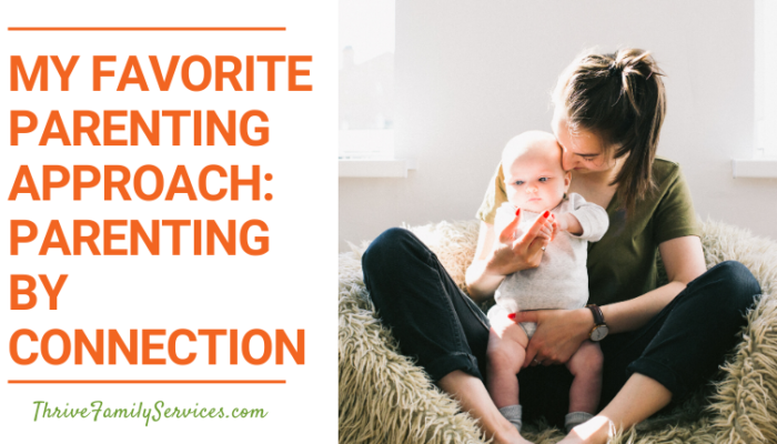 My Favorite Parenting Approach-Parenting by Connection   Lone Tree Colorado Parenting Therapy