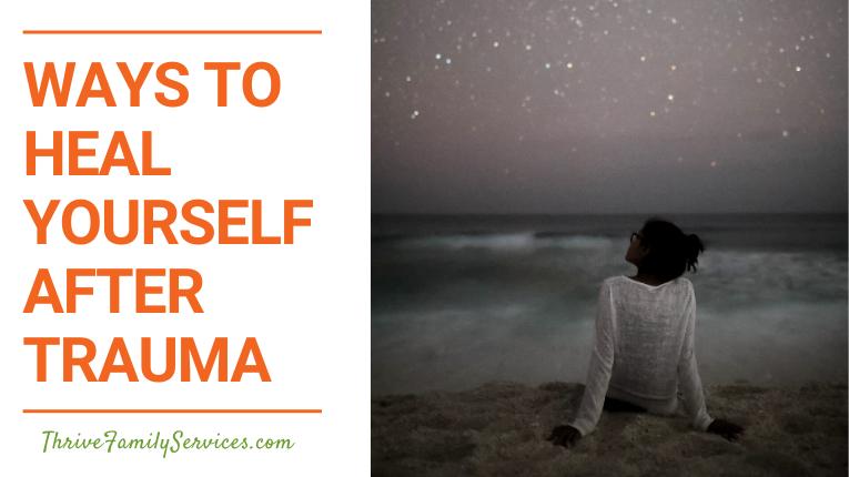 Ways to Heal Yourself After Trauma | Aurora Colorado Trauma Therapy