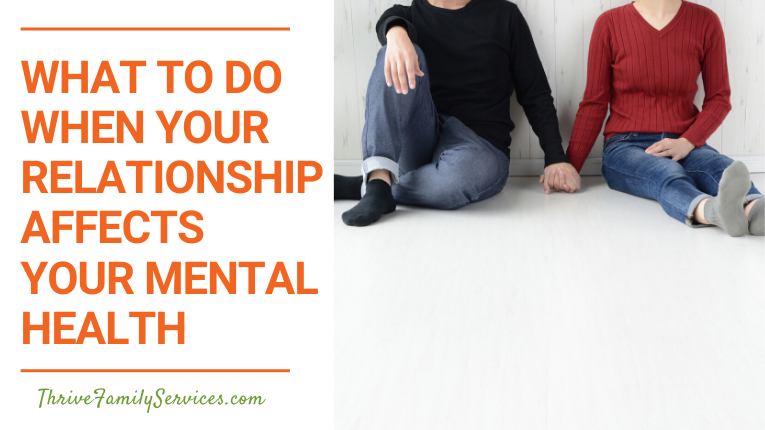 what to do when your relationship affects your mental health | Greenwood Village Couples Counseling