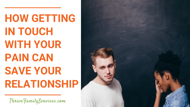 How Getting In Touch With Your Pain Can Save Your Relationship | Lone Tree Colorado Couples Therapist