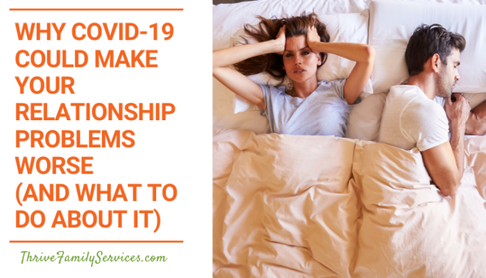 Why COVID-19 Could Make Your Relationship Problems Worse – And What To Do About It | Greenwood Village Couples Counselors Online Therapy for COVID-19
