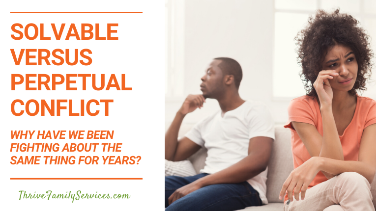 Solvable Versus Perpetual Conflict | Greenwood Village Couples Counseling
