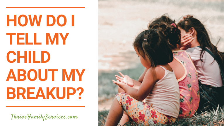 How Do I Tell My Child About My Breakup?