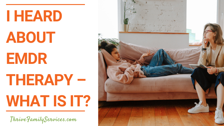 I Heard About EMDR Therapy – What Is It | Greenwood Village Trauma Therapy