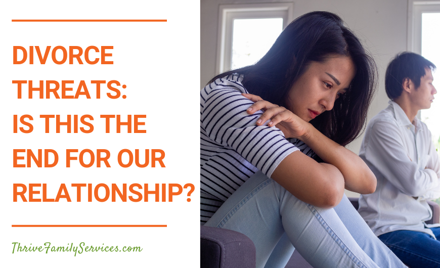 Divorce Threats: Is This the End for Our Relationship? Centennial Couples Therapy