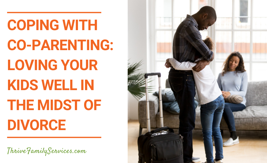Coping with Co-Parenting: Loving Your Kids Well in the Midst of Divorce | Littleton Couples Therapist